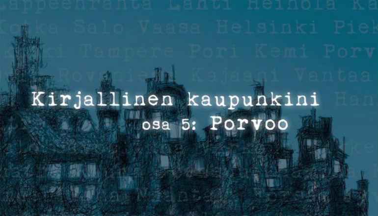 Kirjallinen kaupunkini Porvoo