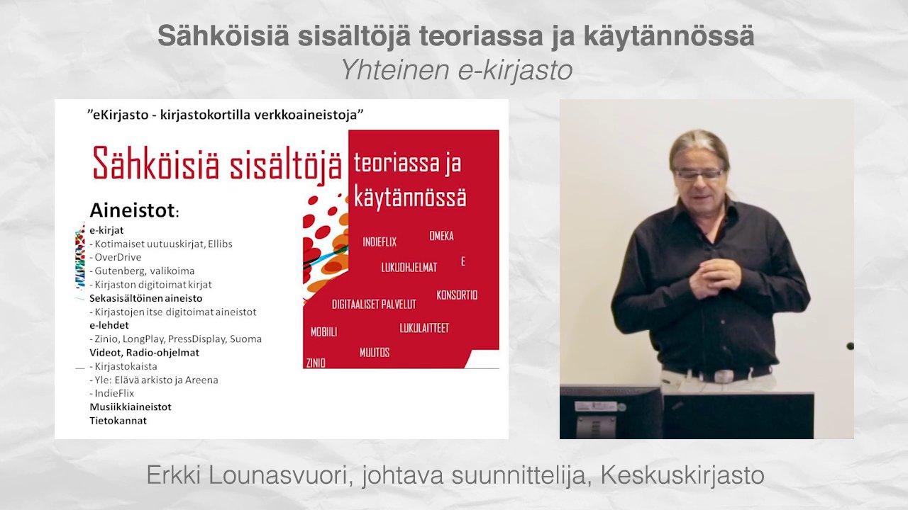 Erkki Lounasvuori: Yhteinen e-kirjasto ja yleisten kirjastojen konsortio - Kirjastokaista