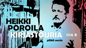 Kirjastouria osa 6 – pitkä versio: Heikki Poroila