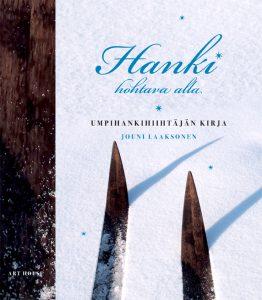 Faktahommissa - Kirjalla kuntoon! Jouni Laaksonen ja hänen teoksensa Hanki hohtava alla – Umpihankihiihtäjän kirja (Art House, 2017)
