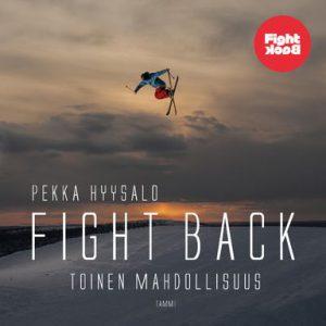Pekka Hyysalo. Fight back - toinen mahdollisuus