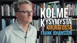 Kolme kysymystä kirjastosta - Frank Johansson