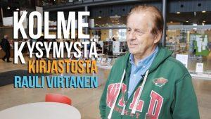 Kolme kysymystä kirjastosta - Rauli Virtanen