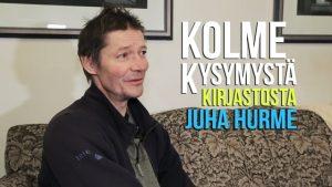 Kolme kysymystä kirjastosta - Juha Hurme