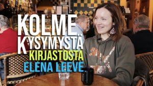 Kolme kysymystä kirjastosta – Elena Leeve