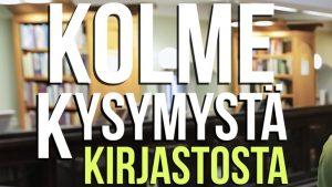 Kolme kysymystä kirjastosta. Nu också på svenska!
