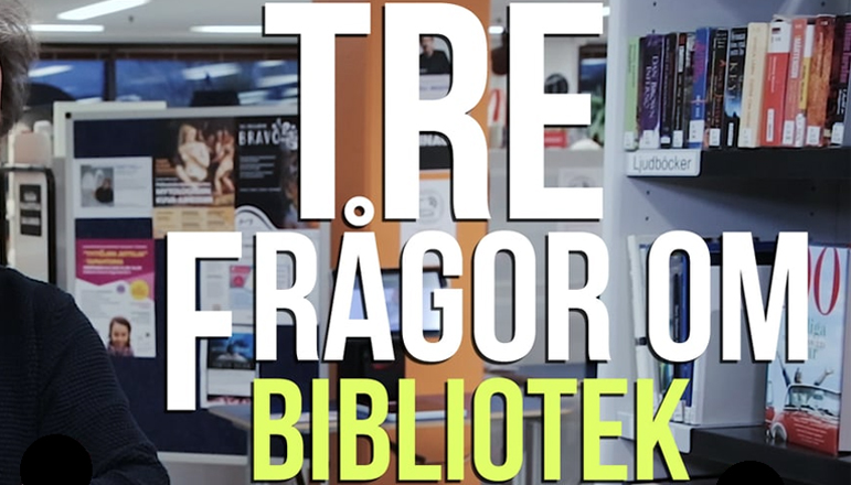 Serien Tre frågor om bibliotek på Bibliotekskanalen