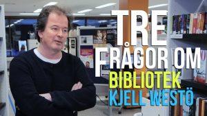 Tre frågor om bibliotek – Kjell Westö