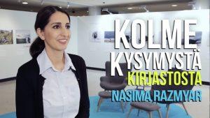 Kolme kysymystä kirjastosta – Nasima Razmyar