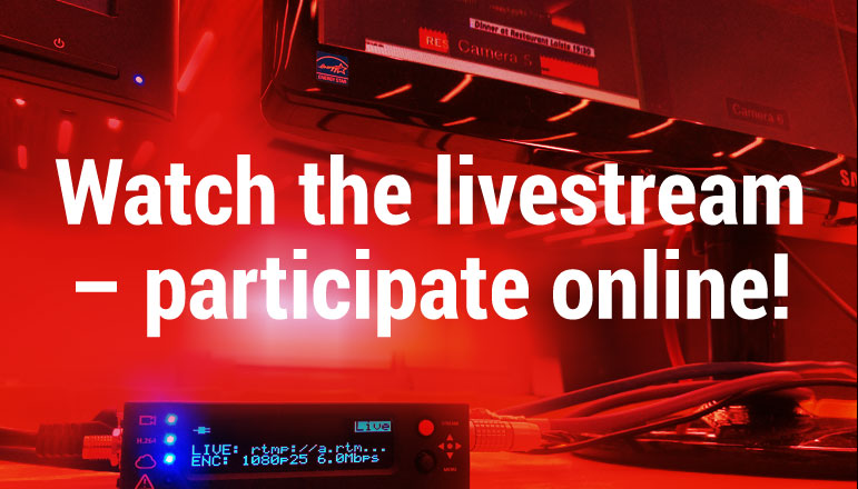Watch the livestream – participate online!