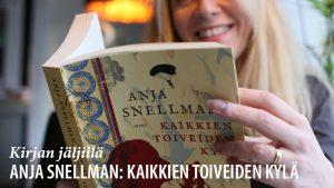 Kirjan jäljillä: Anja Snellman – Kaikkien toiveiden kylä